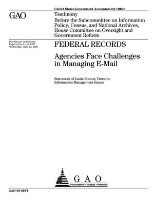 Primary view of object titled 'Federal Records: Agencies Face Challenges in Managing E-Mail'.