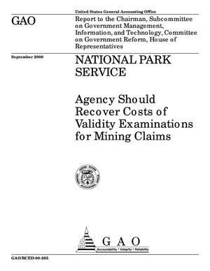 Primary view of object titled 'National Park Service: Agency Should Recover Costs of Validity Examinations for Mining Claims'.