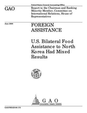 Primary view of object titled 'Foreign Assistance: U.S. Bilateral Food Assistance to North Korea Had Mixed Results'.