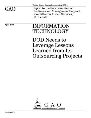 Primary view of object titled 'Information Technology: DOD Needs to Leverage Lessons Learned from Its Outsourcing Projects'.