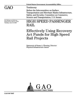 Primary view of object titled 'High Speed Passenger Rail: Effectively Using Recovery Act Funds for High Speed Rail Projects'.