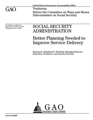 Primary view of object titled 'Social Security Administration: Better Planning Needed to Improve Service Delivery'.