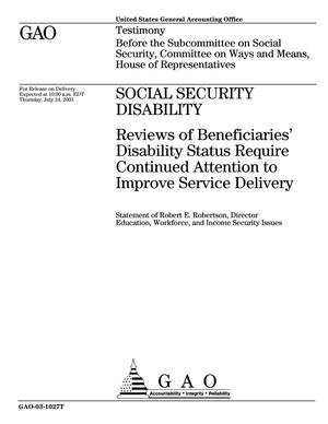 Primary view of object titled 'Social Security Disability: Reviews of Beneficiaries' Disability Status Require Continued Attention to Improve Service Delivery'.