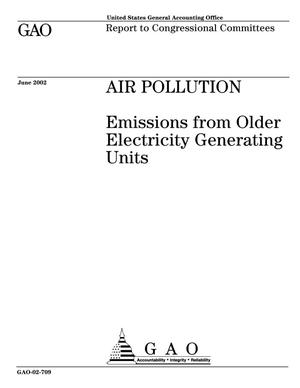 Primary view of object titled 'Air Pollution: Emissions from Older Electricity Generating Units'.