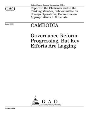 Primary view of object titled 'Cambodia: Governance Reform Progressing, But Key Efforts Are Lagging'.
