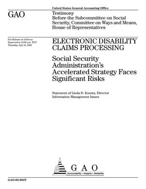 Primary view of object titled 'Electronic Disability Claims Processing: Social Security Administration's Accelerated Strategy Faces Significant Risks'.