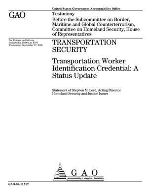 Primary view of object titled 'Transportation Security: Transportation Worker Identification Credential: A Status Update'.