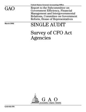 Primary view of object titled 'Single Audit: Survey of CFO Act Agencies'.