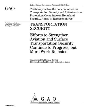 Primary view of object titled 'Transportation Security: Efforts to Strengthen Aviation and Surface Transportation Security Continue to Progress, but More Work Remains'.