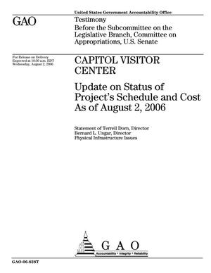 Primary view of object titled 'Capitol Visitor Center: Update on Status of Project's Schedule and Cost As of August 2, 2006'.
