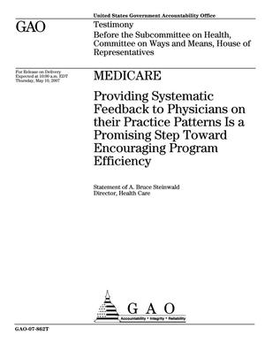Primary view of object titled 'Medicare: Providing Systematic Feedback to Physicians on their Practice Patterns Is a Promising Step Toward Encouraging Program Efficiency'.
