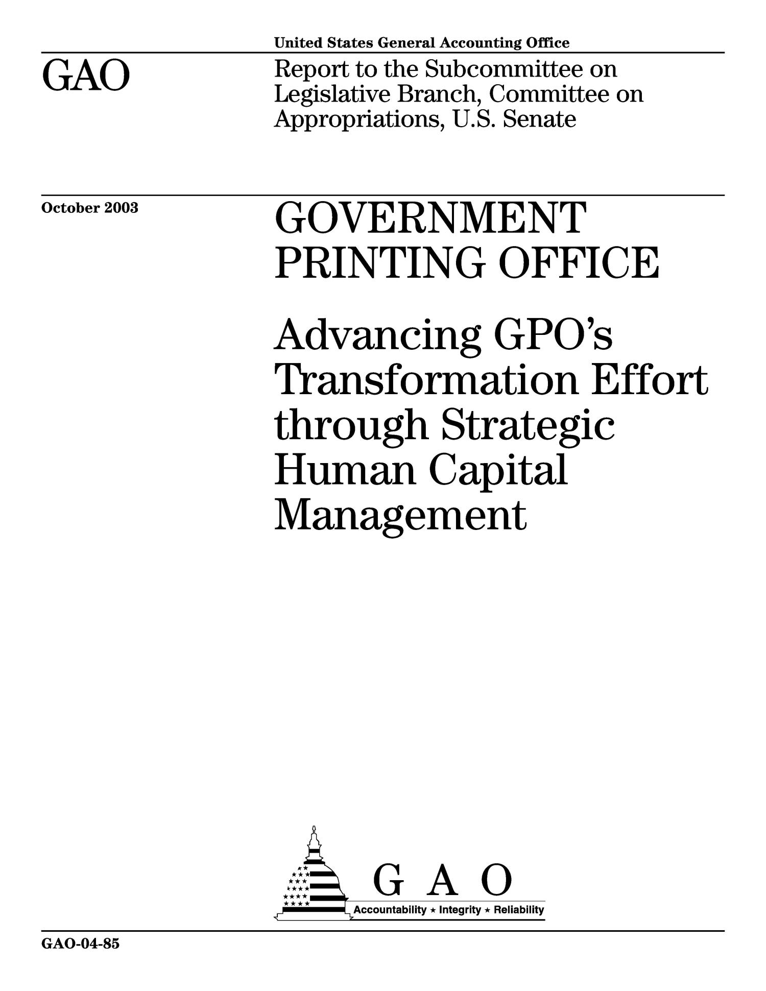 Government Printing Office: Advancing GPO's Transformation Effort through Strategic Human Capital Management                                                                                                      [Sequence #]: 1 of 43
