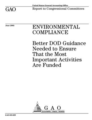 Primary view of object titled 'Environmental Compliance: Better DOD Guidance Needed to Ensure That the Most Important Activities Are Funded'.