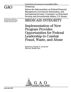 Primary view of object titled 'Medicaid Integrity: Implementation of New Program Provides Opportunities for Federal Leadership to Combat Fraud and Abuse'.