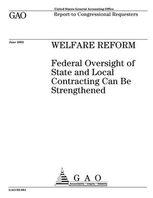 Primary view of object titled 'Welfare Reform: Federal Oversight of State and Local Contracting Can be Strengthened'.