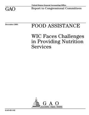 Primary view of object titled 'Food Assistance: WIC Faces Challenges in Providing Nutrition Services'.