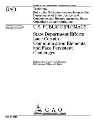 Primary view of object titled 'U.S. Public Diplomacy: State Department Efforts Lack Certain Communication Elements and Face Persistent Challenges'.