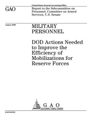 Primary view of object titled 'Military Personnel: DOD Actions Needed to Improve the Efficiency of Mobilizations for Reserve Forces'.