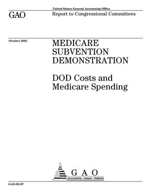 Primary view of object titled 'Medicare Subvention Demonstration: DOD Costs and Medicare Spending'.
