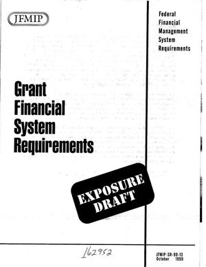 Primary view of object titled 'Grant Financial System Requirements (Exposure Draft)'.