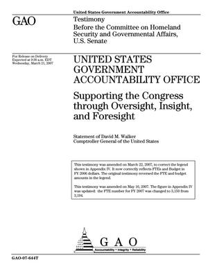 Primary view of object titled 'United States Government Accountability Office: Supporting the Congress through Oversight, Insight, and Foresight'.