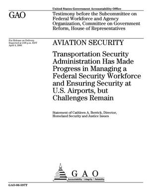 Primary view of object titled 'Aviation Security: Transportation Security Administration Has Made Progress in Managing a Federal Security Workforce and Ensuring Security at U.S. Airports, but Challenges Remain'.