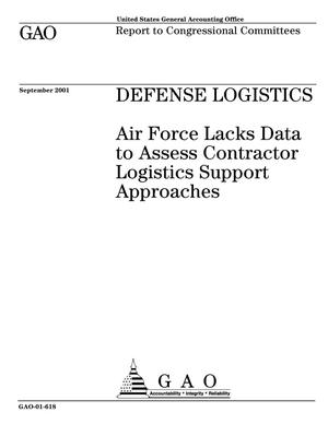 Primary view of object titled 'Defense Logistics: Air Force Lacks Data to Assess Contractor Logistics Support Approaches'.