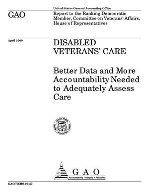 Primary view of object titled 'Disabled Veterans' Care: Better Data and More Accountability Needed to Adequately Assess Care'.