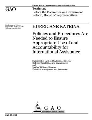 Primary view of object titled 'Hurricane Katrina: Policies and Procedures Are Needed to Ensure Appropriate Use of and Accountability for International Assistance'.
