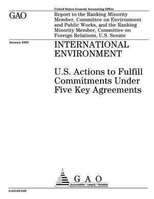 Primary view of object titled 'International Environment: U.S. Actions to Fulfill Committments Under Five Key Agreements'.