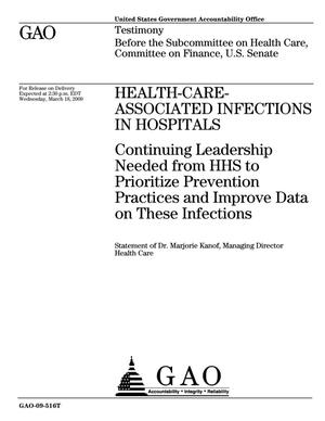 Primary view of object titled 'Health-Care-Associated Infections In Hospitals: Continuing Leadership Needed from HHS to Prioritize Prevention Practices and Improve Data on These Infections'.