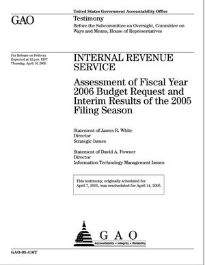 Primary view of object titled 'Internal Revenue Service: Assessment of Fiscal Year 2006 Budget Request and Interim Results of the 2005 Filing Season'.