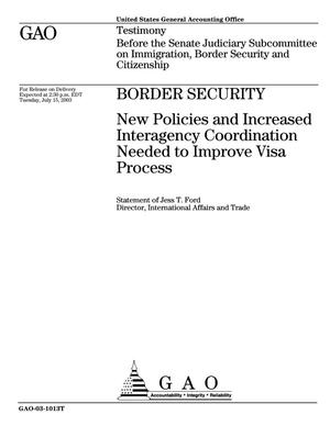 Primary view of object titled 'Border Security: New Policies and Increased Interagency Coordination Needed to Improve Visa Process'.