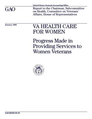 Primary view of object titled 'VA Health Care For Women: Progress Made in Providing Services to Women Veterans'.