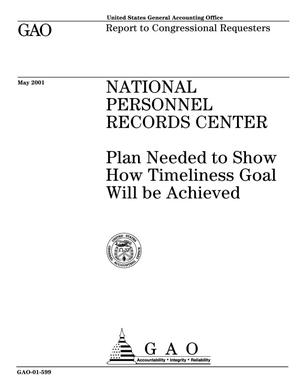 Primary view of object titled 'National Personnel Records Center: Plan Needed to Show How Timeliness Goal Will Be Achieved'.