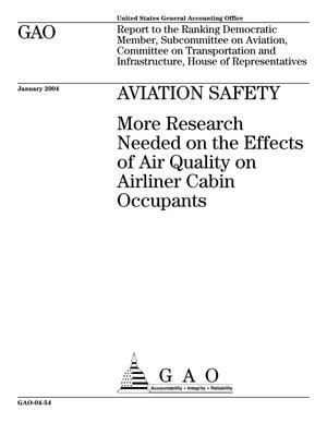 Primary view of object titled 'Aviation Safety: More Research Needed on the Effects of Air Quality on Airliner Cabin Occupants'.