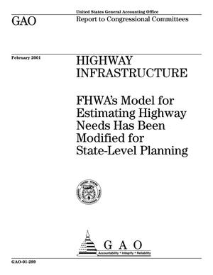 Primary view of object titled 'Highway Infrastructure: FHWA's Model for Estimating Highway Needs Has Been Modified for State-Level Planning'.