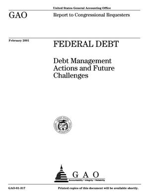 Primary view of object titled 'Federal Debt: Debt Management Actions and Future Challenges'.