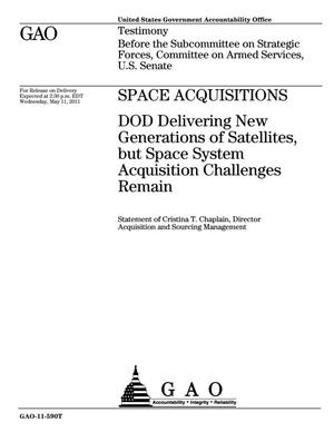 Primary view of object titled 'Space Acquisitions: DOD Delivering New Generations of Satellites, but Space System Acquisition Challenges Remain'.