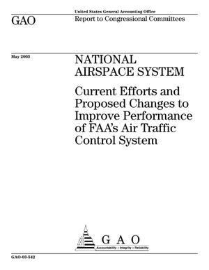 Primary view of object titled 'National Airspace System: Current Efforts and Proposed Changes to Improve Performance of FAA's Air Traffic Control System'.