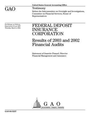 Primary view of object titled 'Federal Deposit Insurance Corporation: Results of 2003 and 2002 Financial Audits'.