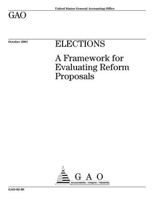 Primary view of object titled 'Elections: A Framework for Evaluating Reform Proposals'.