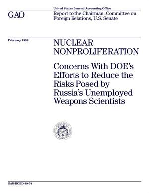 Primary view of object titled 'Nuclear Nonproliferation: Concerns With DOE's Efforts to Reduce the Risks Posed by Russia's Unemployed Weapons Scientists'.