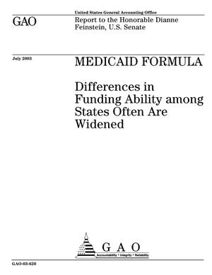 Primary view of object titled 'Medicaid Formula: Differences in Funding Ability among States Often Are Widened'.