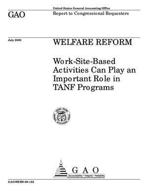 Primary view of object titled 'Welfare Reform: Work-Site-Based Activities Can Play an Important Role in TANF Programs'.