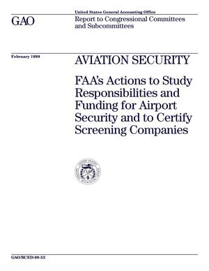 Primary view of object titled 'Aviation Security: FAA's Actions to Study Responsibilities and Funding for Airport Security and to Certify Screening Companies'.