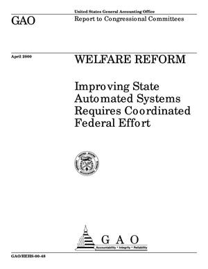 Primary view of object titled 'Welfare Reform: Improving State Automated Systems Requires Coordinated Federal Effort'.