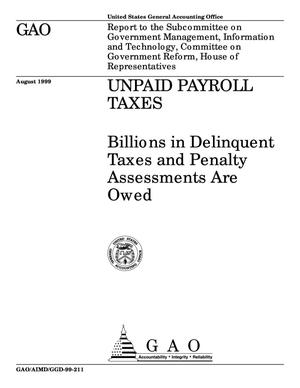 Primary view of object titled 'Unpaid Payroll Taxes: Billions in Delinquent Taxes and Penalty Assessments Are Owed'.