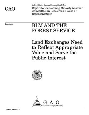 Primary view of object titled 'BLM and the Forest Service: Land Exchanges Need to Reflect Appropriate Value and Serve the Public Interest'.