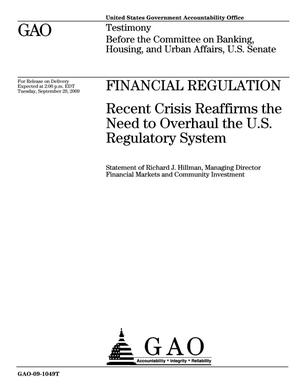 Primary view of object titled 'Financial Regulation: Recent Crisis Reaffirms the Need to Overhaul the U.S. Regulatory System'.